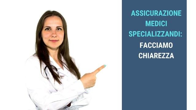 Assicurazione Medici Specializzandi : facciamo chiarezza